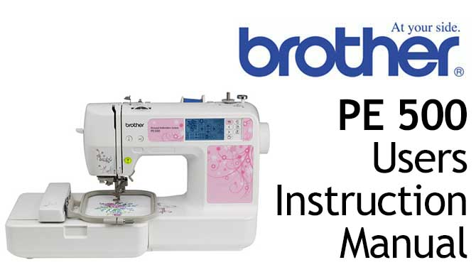 Brother PE 500 Sewing Machine User Instruction Manual